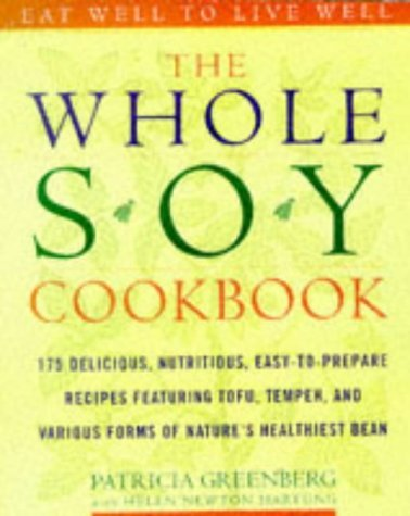 Patricia Greenberg Whole Soy Cookbook 175 Delicious Nutritious