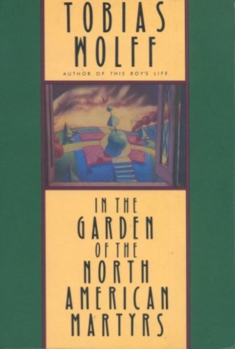 Tobias Wolff In The Garden Of The North American Martyrs