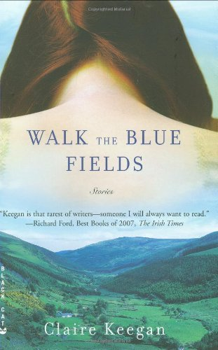Claire Keegan Walk The Blue Fields