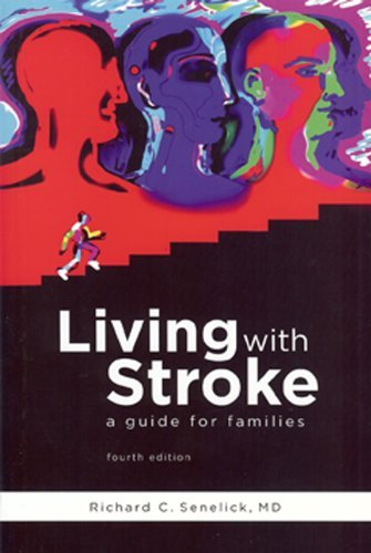 Richard C. Senelick Md Living With Stroke A Guide For Patients And Families 0004 Edition;