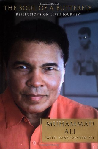 Muhammad Ali Soul Of A Butterfly The Reflections On Life's Journey