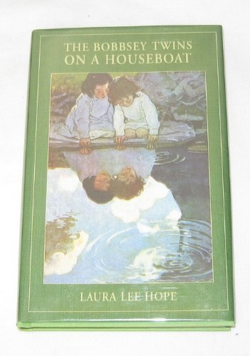 Laura Lee Hope The Bobbsey Twins On A Houseboat