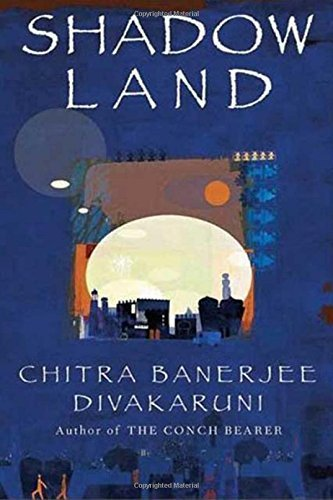 Chitra Banerjee Divakaruni Shadowland Book Iii Of The Brotherhood Of The Conch