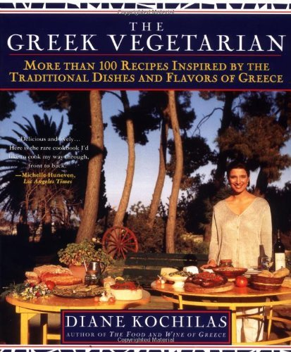 Diane Kochilas The Greek Vegetarian More Than 100 Recipes Inspired By The Traditional