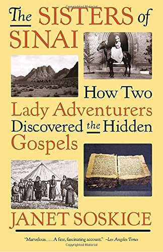Janet Soskice The Sisters Of Sinai How Two Lady Adventurers Discovered The Hidden Go