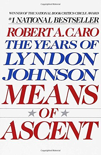Robert A. Caro Means Of Ascent The Years Of Lyndon Johnson Ii