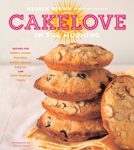 Warren Brown Cakelove In The Morning Recipes For Muffins Scones Pancakes Waffles B
