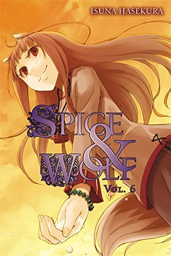 Isuna Hasekura Spice And Wolf Vol. 6 (light Novel)
