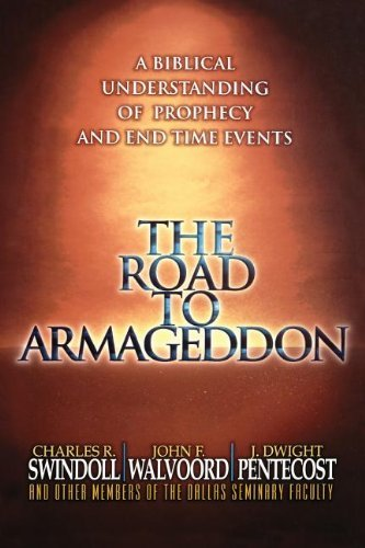 Charles R. Swindoll The Road To Armageddon A Biblical Understanding Of Prophecy And End Time