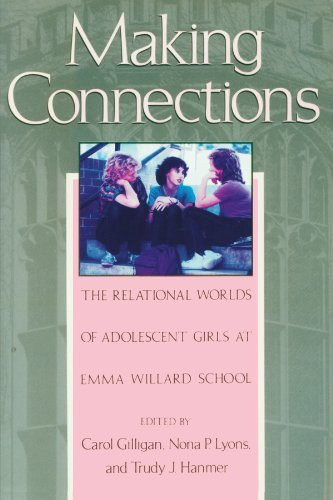 Carol Gilligan Making Connections The Relational Worlds Of Adolescent Girls At Emma