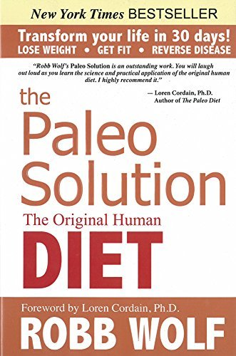 Robb Wolf Paleo Solution The The Original Human Diet