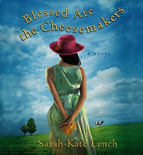 Sarah Kate Lynch Blessed Are The Cheesemakers ; 10 Hours On 8