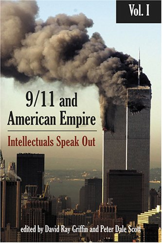David Ray Griffin 9 11 And American Empire Volume 1 Intellectuals Speak Out