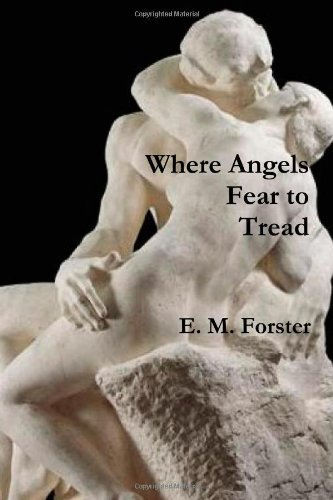 E. M. Forster Where Angels Fear To Tread