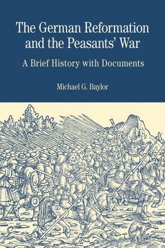 Michael G. Baylor The German Reformation And The Peasants' War A Brief History With Documents