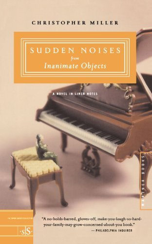 Christopher Miller Sudden Noises From Inanimate Objects A Novel In Liner Notes