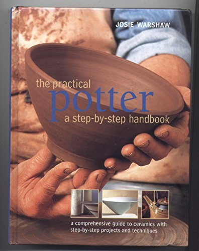 Josie Warshaw The Practical Potter A Step By Step Handbook
