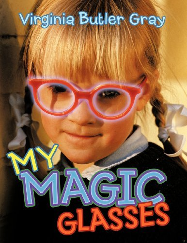 Virginia Butler Gray My Magic Glasses