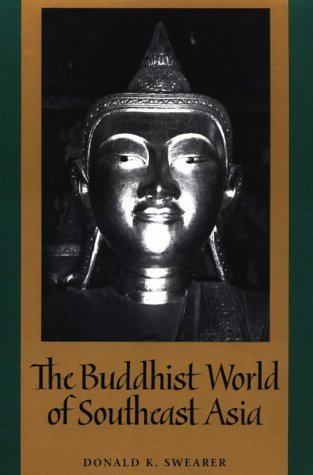 Donald K. Swearer Buddhist World Of Southeast Asia