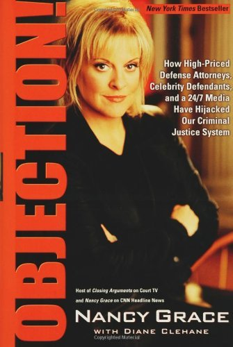 Nancy Grace Objection! How High Priced Defense Attorneys Celebrity Defe