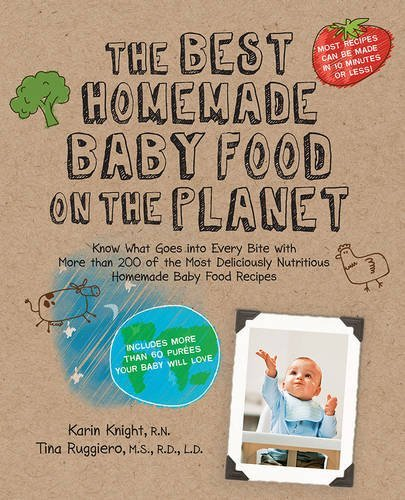 Karin Knight The Best Homemade Baby Food On The Planet Know What Goes Into Every Bite With More Than 200