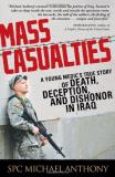 Michael Anthony Mass Casualties A Young Medic's True Story Of Dea