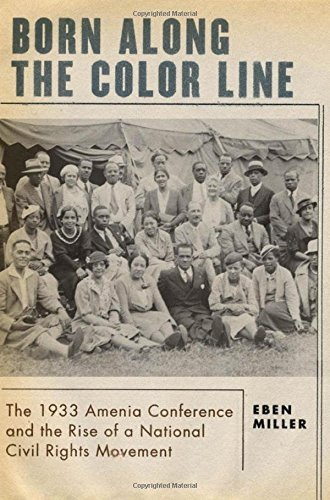 Eben Miller Born Along The Color Line The 1933 Amenia Conference And The Rise Of A Nati
