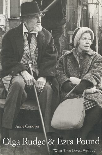 Anne Conover Carson Olga Rudge And Ezra Pound What Thou Lovest Well