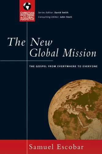 Samuel Escobar The New Global Mission The Gospel From Everywhere To Everyone