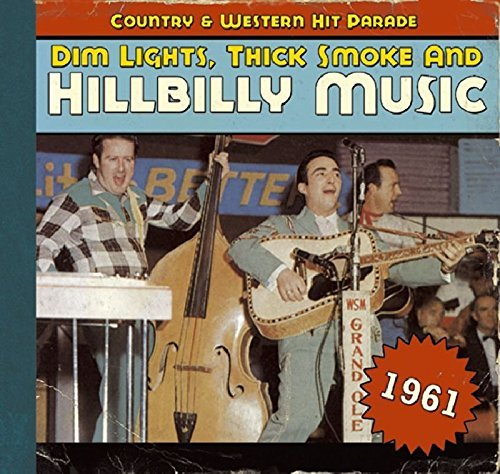 Dim Lights Thick Smoke & Hillb 1961 Dim Lights Thick Smoke & Incl. Booklet