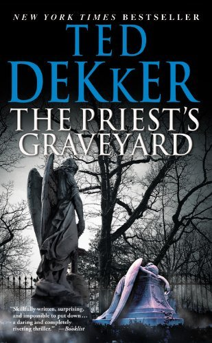 Ted Dekker The Priest's Graveyard