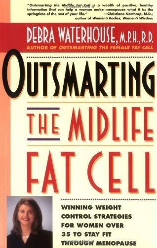 Debra Waterhouse Outsmarting The Midlife Fat Cell Winning Weight Control Strategies For Women