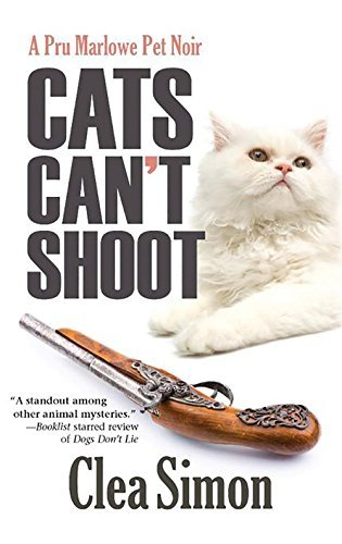 Clea Simon Cats Can't Shoot A Pru Marlowe Pet Noir