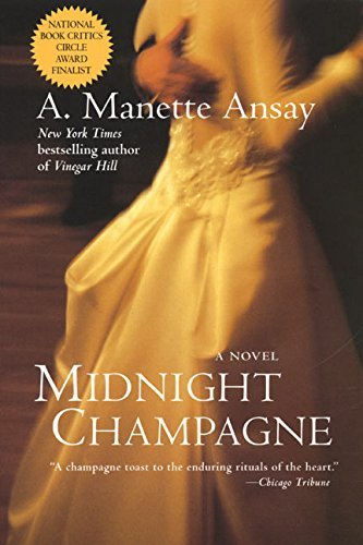 A. Manette Ansay Midnight Champagne