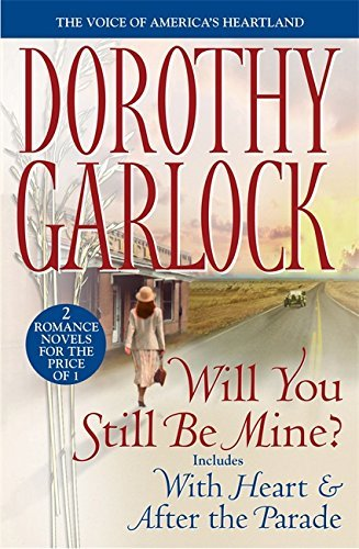 Dorothy Garlock Will You Still Be Mine?