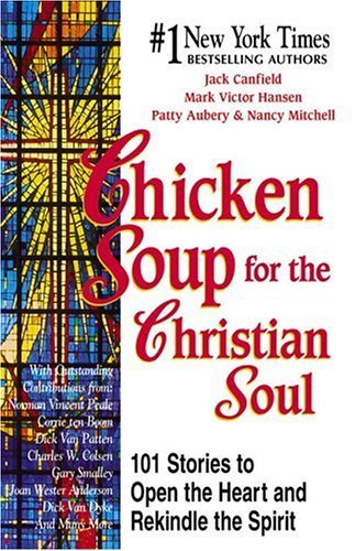 Jack Canfield Chicken Soup For The Christian Soul