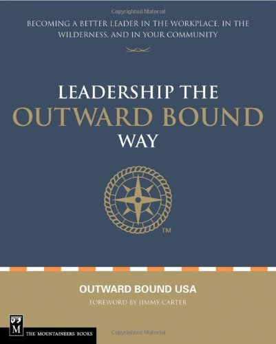 Outward Bound Usa Leading The Outward Bound Way Becoming A Better Leader In The Workplace In The