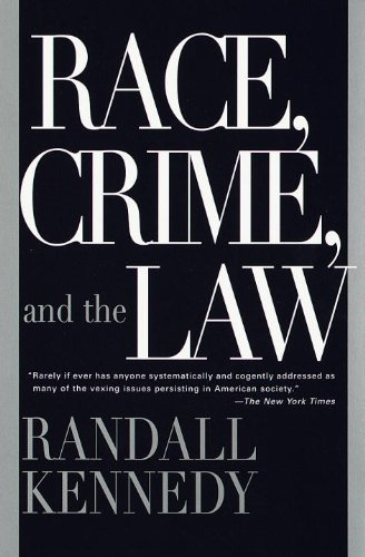 Randall Kennedy Race Crime And The Law