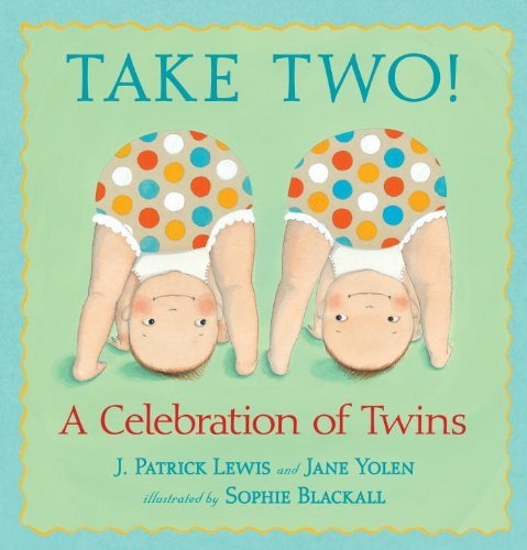 J. Patrick Lewis Take Two! A Celebration Of Twins