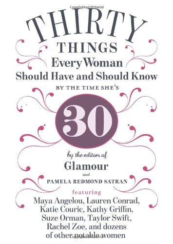 Pamela Redmond Satran 30 Things Every Woman Should Have And Should Know