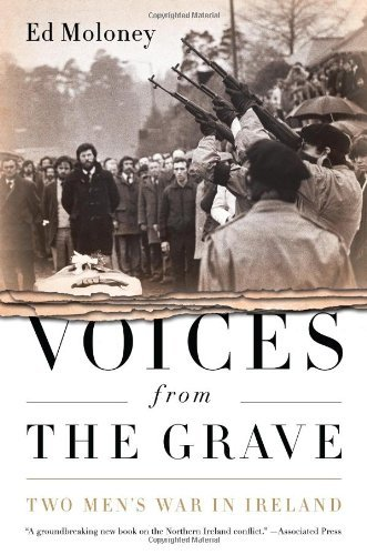 Ed Moloney Voices From The Grave Two Men's War In Ireland