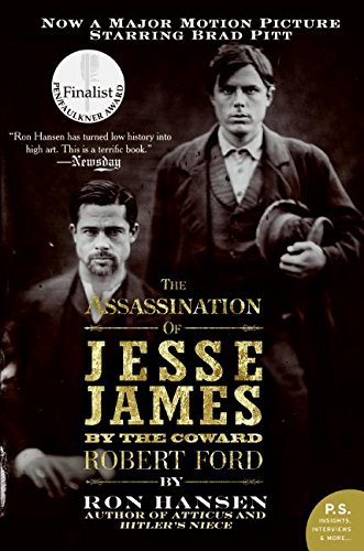 Ron Hansen The Assassination Of Jesse James By The Coward Rob