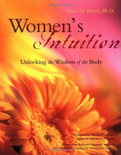 Paula Reeves Women's Intuition Unlocking The Wisdom Of Your Body
