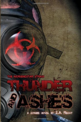 Z. A. Recht Thunder And Ashes (the Morningstar Strain)