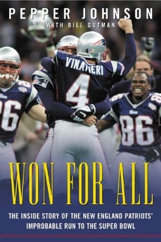 Pepper Johnson Won For All The Inside Story Of The New England Patriots' Improbable Run To The Super Bowl