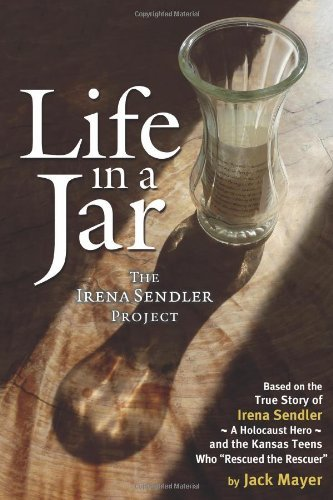 Jack Mayer Life In A Jar The Irena Sendler Project 0002 Edition;revised