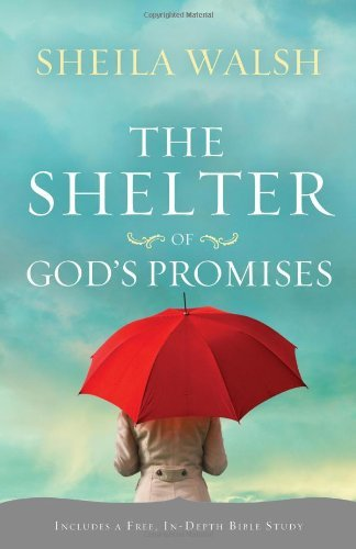 Sheila Walsh The Shelter Of God's Promises