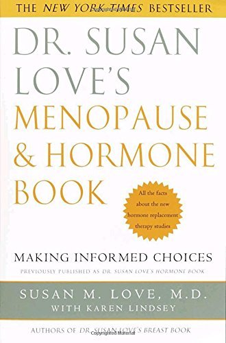 Susan M. Love Dr. Susan Love's Menopause And Hormone Book Making Informed Choices All The Facts About The N
