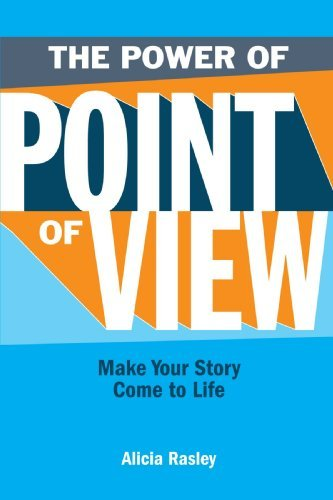 Alicia Rasley The Power Of Point Of View Make Your Story Come To Life