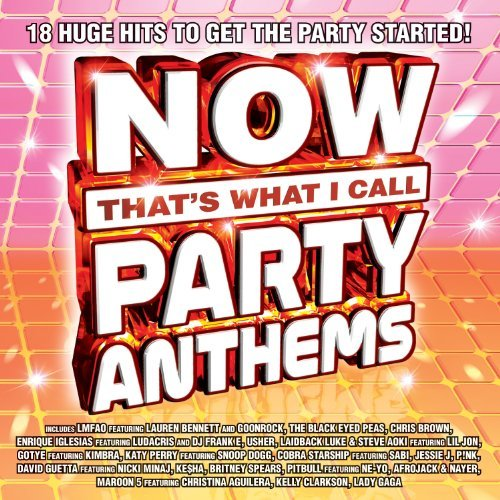 Now Party Anthems Now Party Anthems